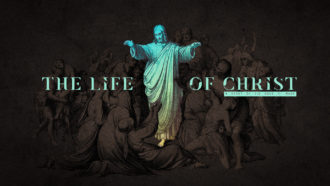The LIFE of CHRIST (A Study Of The Book of Mark)